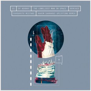OF NORWAY feat LINNEA DALE - The Loneliest Man In Space Remixed Part 1: Favourite Mistake (Karim Sahraoui Uplifting Remix)
