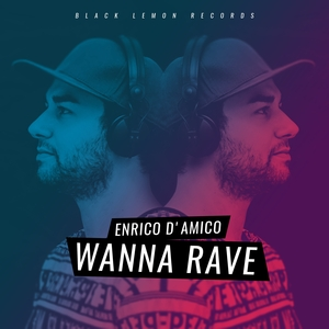 ENRICO D'AMICO - Wanna Rave