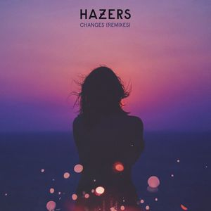 HAZERS - Changes (Remix EP)