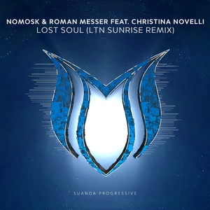 NOMOSK & ROMAN MESSER feat CHRISTINA NOVELLI - Lost Soul (LTN Sunrise Remix)