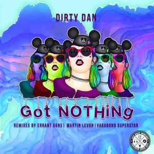 DIRTY DAN - Got Nothing