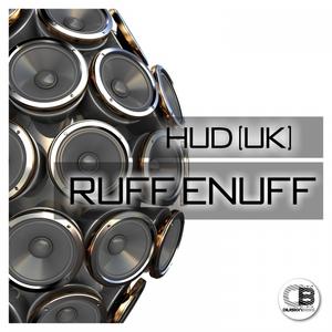HUD (UK) - Ruff Enuff