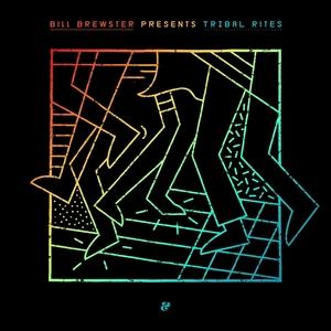 BILL BREWSTER/VARIOUS - Tribal Rites