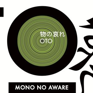 MONO NO AWARE - Oto