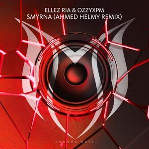 ELLEZ RIA & OZZYXPM - Smyrna (Ahmed Helmy Remix)
