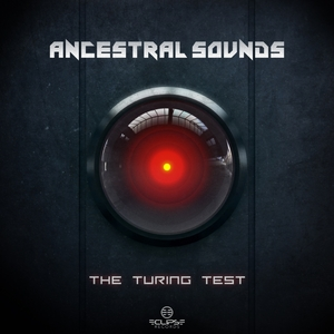 ANCESTRAL SOUNDS - The Turing Test EP
