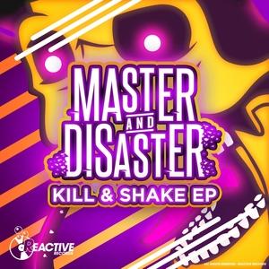 MASTER & DISASTER - Kill & Shake EP