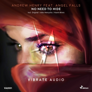 ANDREW HENRY feat ANGEL FALLS - No Need To Hide