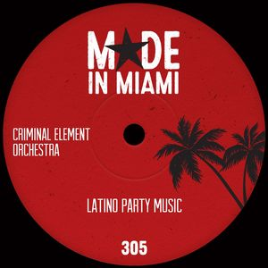 CRIMINAL ELEMENT ORCHESTRA - Latino Party Music