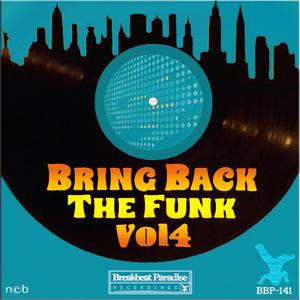 BADBOE & PROSPER/LACK JEMMON/B-SIDE/HEBEGEBE & BRIAN CARSON/KIBOSH/SYNOPTIX - Bring Back The Funk Vol 4