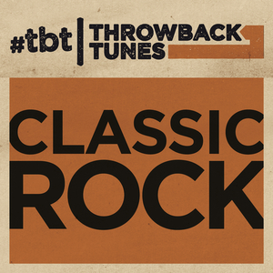 VARIOUS - Throwback Tunes: Classic Rock