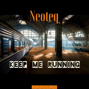 NEOTEQ - Keep Me Running