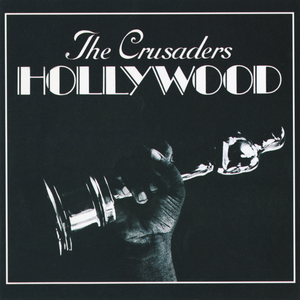 THE CRUSADERS - Hollywood