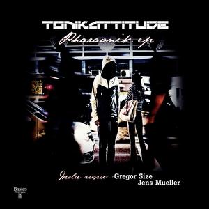 TONIKATTITUDE - Pharaonik EP