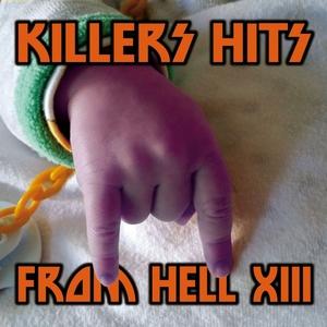 AL FEROX/ADSR SPQR/SERUM114/ADRIANO CANZIAN - Killers Hits From Hell XIII