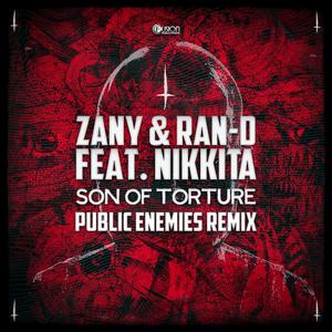 ZANY & RAN-D feat NIKKITA - Son Of Torture (Public Enemies Remix)