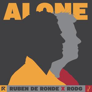 RUBEN DE RONDE X RODG - Alone