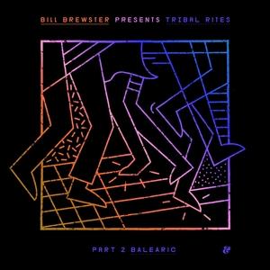 VARIOUS/BILL BREWSTER - Tribal Rites Part 2/Balearic