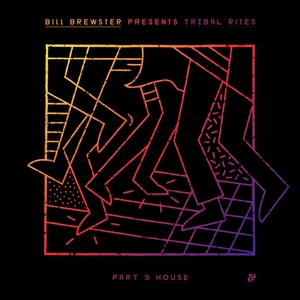 VARIOUS/BILL BREWSTER - Tribal Rites Part 3/House