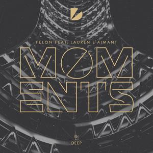 FELON feat LAUREN L'AIMANT - Moments