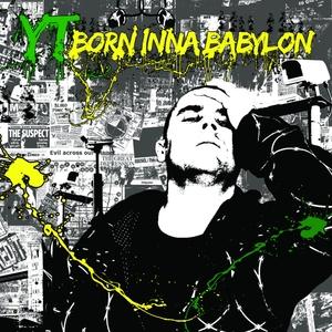 YT - Born Inna Babylon