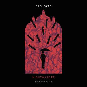 BADJOKES - Nightmare EP