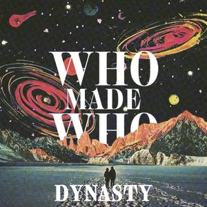 WHOMADEWHO - Dynasty