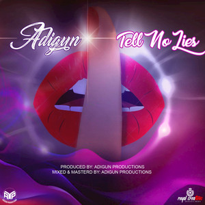 ADIGUN - Tell No Lies
