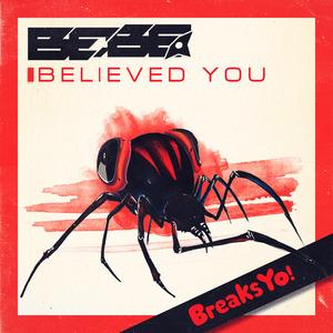 BEBE - Believed You