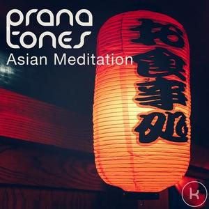 PRANA TONES - Asian Meditation