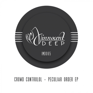 CROWD CONTROLOL - Peculiar Order EP