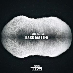 ISRAEL TOLEDO - Dark Matter EP