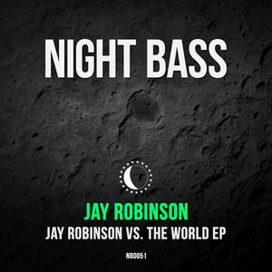 JAY ROBINSON - Jay Robinson vs The World