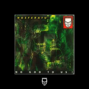 NOSFERATU - No God To Us!