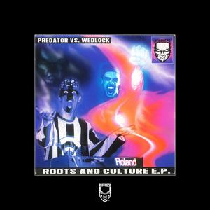 PREDATOR vs WEDLOCK - Roots And Culture EP