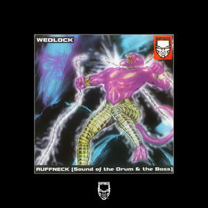 WEDLOCK - Ruffneck (Sound Of The Drum & The Bass)