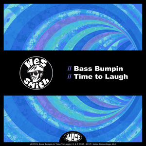 WES SMITH - Bass Bumpin & Time To Laugh