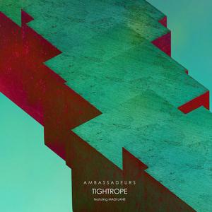 AMBASSADEURS feat MADI LANE - Tightrope