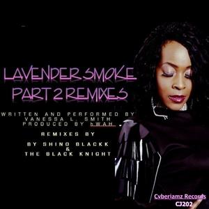 VANESSA LSMITH - Lavender Smoke Part 2 Remixes (Shino Blackk & The Black Knight)