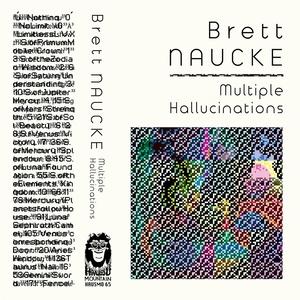 BRETT NAUCKE - Multiple Hallucinations