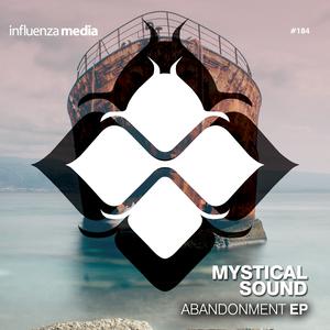 MYSTICAL SOUND - Abandonment EP