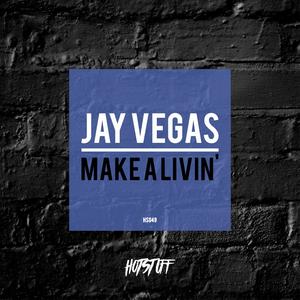 JAY VEGAS - Make A Livin'