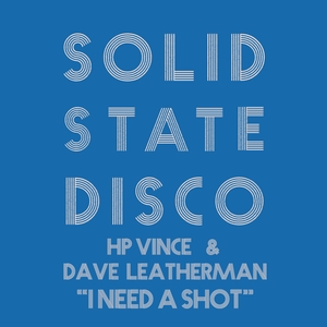 HP VINCE & DAVE LEATHERMAN - I Need A Shot