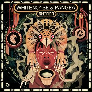 WHITENO1SE & PANGEA - Bhenga