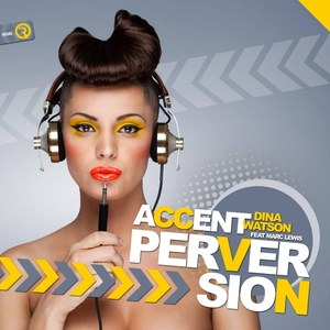DINA WATSON feat MARC LEWIS - Accent Perversion
