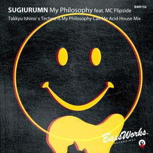 SUGIURUMN - My Philosophy feat MC Flipside (Takkyu Ishino's Techno Is My Philosophy Call Me Acid House Mix)