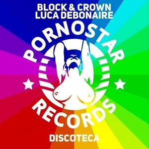 BLOCK & CROWN/LUCA DEBONAIRE - Discoteka