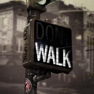 YOUNG MA - Walk (Explicit)