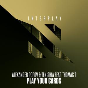 ALEXANDER POPOV & TENISHIA feat THOMAS T - Play Your Cards