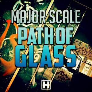 MAJOR SCALE - Path Of Glass